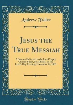 Jesus the True Messiah by Andrew Fuller image