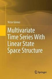 Multivariate Time Series with Linear State Space Structure by Victor Gomez