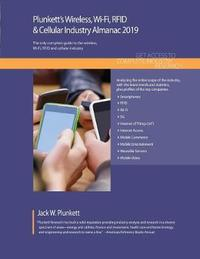 Plunkett's Wireless, Wi-Fi, RFID & Cellular Industry Almanac 2019 by Jack W Plunkett image