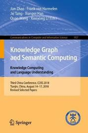 Knowledge Graph and Semantic Computing. Knowledge Computing and Language Understanding