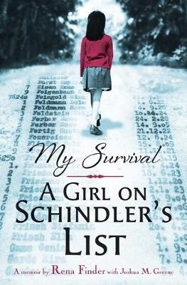 My Survival: A Girl on Schindler's List by Rena Finder