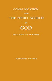 Communication with the Spirit World of God by Johannes Greber image