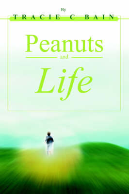 Peanuts and Life by Tracie C Bain image