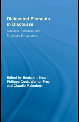 Dislocated Elements in Discourse: Syntactic, Semantic, and Pragmatic Perspectives image