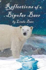 Reflections of a Bipolar Baer by Linda Baer image