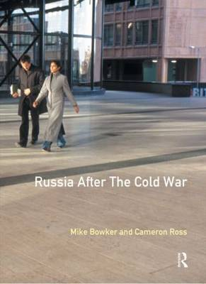 Russia after the Cold War by Mike Bowker