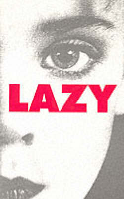 Lazy by Peter Sotos