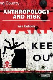 Anthropology and Risk by Asa Boholm