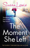 The Moment She Left by Susan Lewis