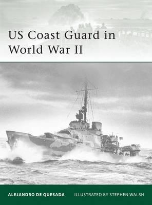 US Coast Guard in World War II by Alejandro de Quesada image