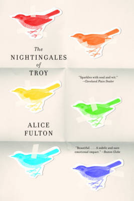 The Nightingales of Troy by Alice Fulton image