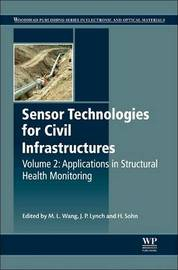Sensor Technologies for Civil Infrastructures: Applications in Structural Health Monitoring by WANG