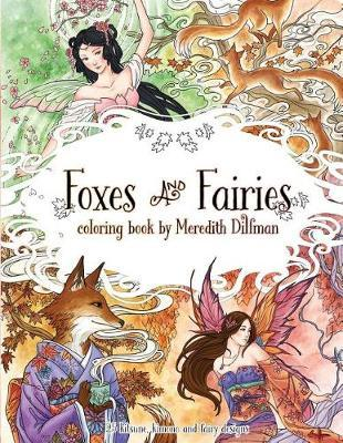 Foxes & Fairies Coloring Book by Meredith Dillman by Meredith Dillman