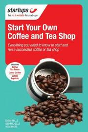 Start Your Own Coffee and Tea Shop by Emma Mills image