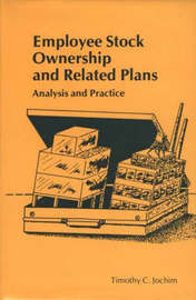 Employee Stock Ownership and Related Plans by Timothy C. Jochim