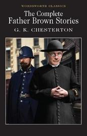 The Complete Father Brown Stories by G.K.Chesterton