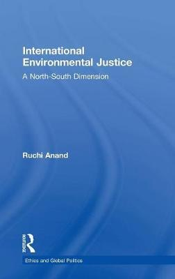International Environmental Justice by Ruchi Anand