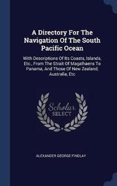 A Directory for the Navigation of the South Pacific Ocean by Alexander George Findlay image