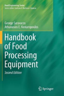 Handbook of Food Processing Equipment by George Saravacos