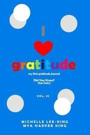 I Heart Gratitude, Vol. III by Michelle Lee-King