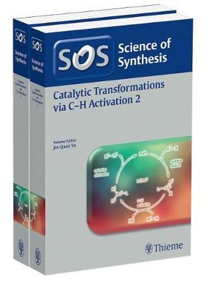 Science of Synthesis: Catalytic Transformations via C-H Activation Vol. 1+2, Workbench Edition<br>