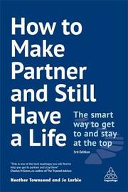 How to Make Partner and Still Have a Life by Heather Townsend
