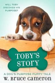 Toby's Story by W.Bruce Cameron