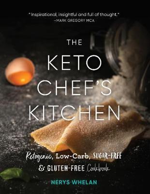 The Keto Chef's Kitchen by Nerys Whelan