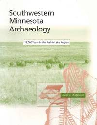 Southwestern Minnesota Archaeology by Scott F. Anfinson image