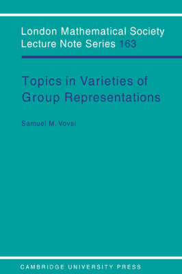 Topics in Varieties of Group Representations by Samuel M. Vovsi