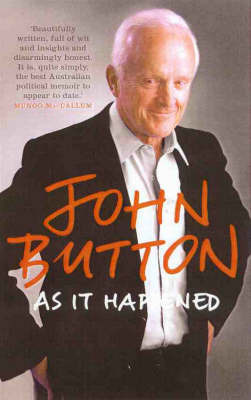As It Happened by John Button