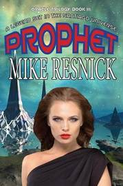 Prophet (Oracle Trilogy Book 3) by Mike Resnick