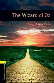 Oxford Bookworms Library: Level 1: The Wizard of Oz by L.Frank Baum