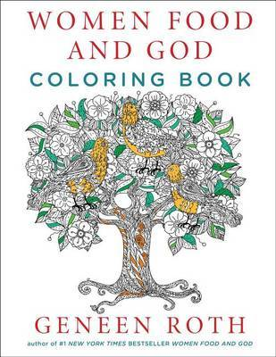 Women Food and God Coloring Book by Geneen Roth
