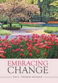 Embracing Change by Paul Thomas Keenan