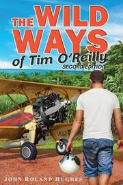 The Wild Ways of Tim O'Reilly by John Roland Hughes