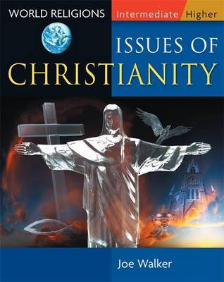 Issues of Christianity by Joe Walker