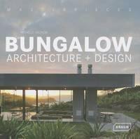 Masterpieces: Bungalow Architecture + Design by Michelle Galindo
