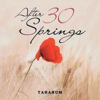 After 30 Springs by Taranum