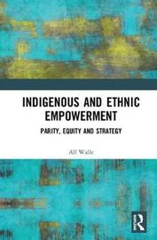 Indigenous and Ethnic Empowerment by Alf H Walle