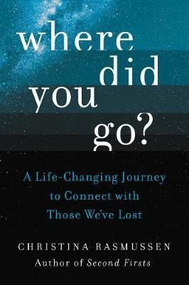 Where Did You Go? by Christina Rasmussen