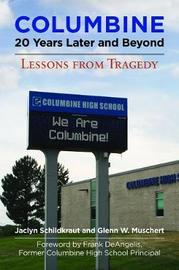 Columbine, 20 Years Later and Beyond by Jaclyn Schildkraut