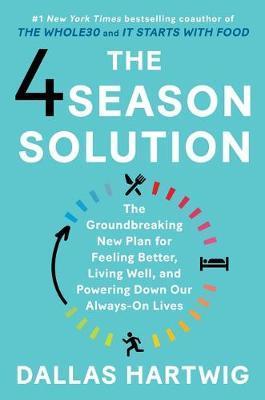 The 4 Season Solution by Dallas Hartwig