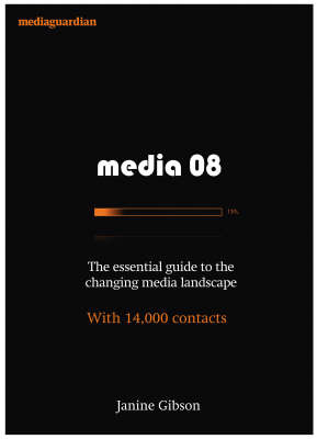 Media 08: The Essential Guide to the Changing Media Landscape, with 14,000 Contacts by Janine Gibson image