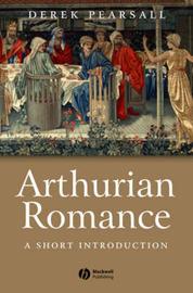 Arthurian Romance by Derek Pearsall