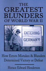 The Greatest Blunders of World War II by Horace Edward Henderson image
