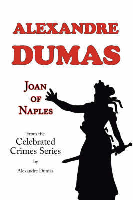 Joan of Naples (from Celebrated Crimes) by Alexandre Dumas