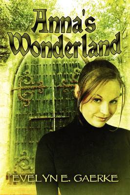 Anna's Wonderland by Evelyn E. Gaerke