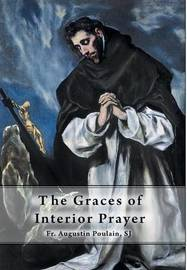 The Graces of Interior Prayer by Fr Augustin Poulain Sj