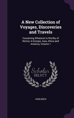 A New Collection of Voyages, Discoveries and Travels by John Knox image